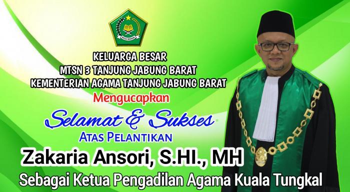 Ucapan Selamat Atas Pelantikan Zakaria Ansori, SH.I., MH Sebagai Ketua Pengadilan Agama Kuala Tungkal